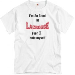 So good at Lacrosse