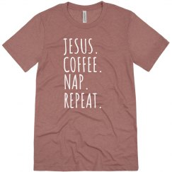 Jesus, coffee, nap, repeat