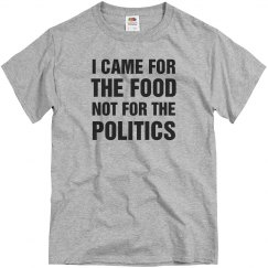 I Came For Food Not Politics