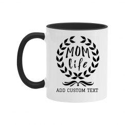 Custom Mom Life Mug