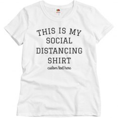 Social Distancing Shirt Custom Quarantine