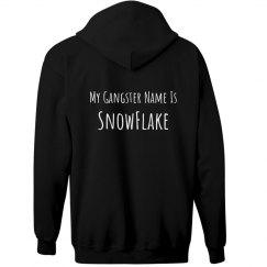 My Gangster Name Is Snowflake Hoodie
