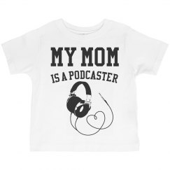 My mom is a podcaster