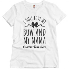 Only Love my Bow & Momma