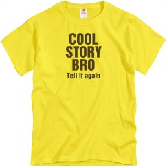 Cool Story Bro Yellow