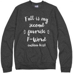 Fall is my Second Favorite F-Word Funny Sweatshirt
