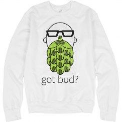 Got Bud? Crewneck