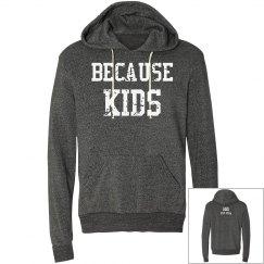 Because Kids Unisex Hoodie