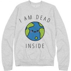 Humorous Earth Is Dead Inside