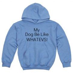 My Dog Be Like Sweats