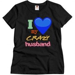Love my Crazy Husband!