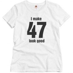 I make 47 look good