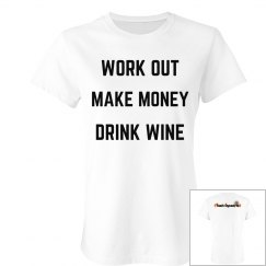Work Out Make Money Drink Wine- Slim Fit Fave Tee