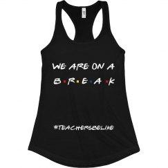 #teachersbelike tank