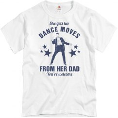 Dance moves from dad t-shirt