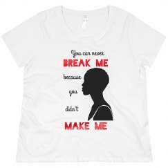 NEVER BREAK ME DIDN'T MAKE ME BLACK WOMAN LOW AFRO