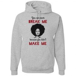 NEVER BREAK ME DIDN'T MAKE ME BLACK WOMAN NAURAL AFRO