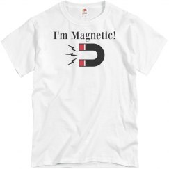 I'm Magnetic Tee