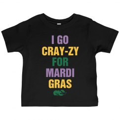 I Go Cray-zy For Mardi Gras