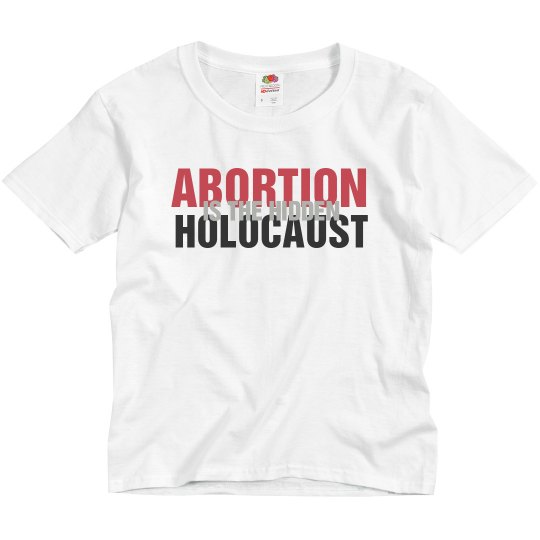 Abortion IS The Hidden Holocaust Basic Youth Tee