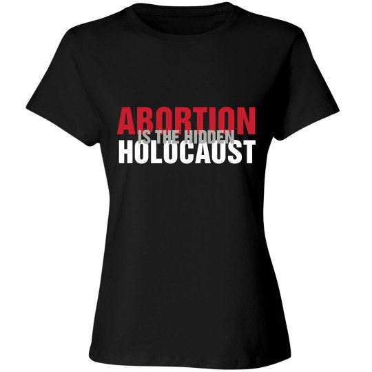 Abortion Is The Hidden Holocaust Womens