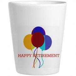 Happy Retirement Shots Glass