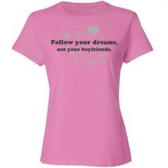 Follow your dreams, not your boyfriends