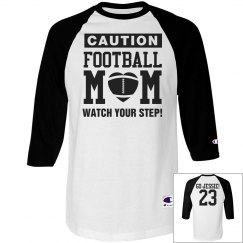 Football Mom Watch Out! Funny Custom Shirts
