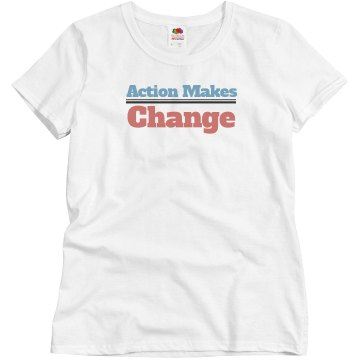 Action makes change