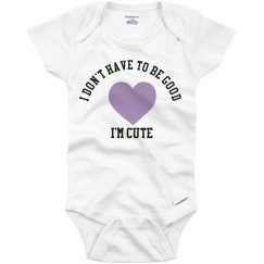 I Don't Have to Be Good - Onesie Blue