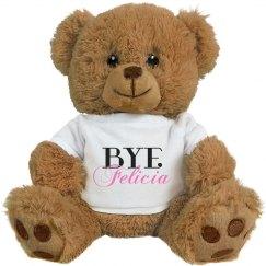 BYE Felicia Sassy Slang Bear