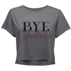 Bye Felicia Crop Top