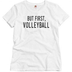 But First, Volleyball
