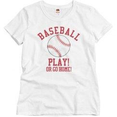 Baseball Play or Go Home