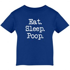 Eat Sleep Poop Infant Tee