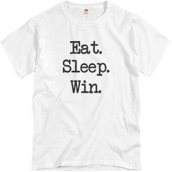 Eat Sleep Win T-Shirt
