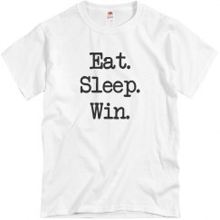 Eat Sleep Win T-Shirt
