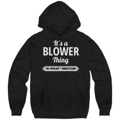 It's a Blower thing
