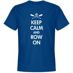 Keep Calm Row On