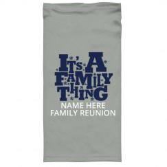 It's A Family Thing Custom Reunion Gaitor