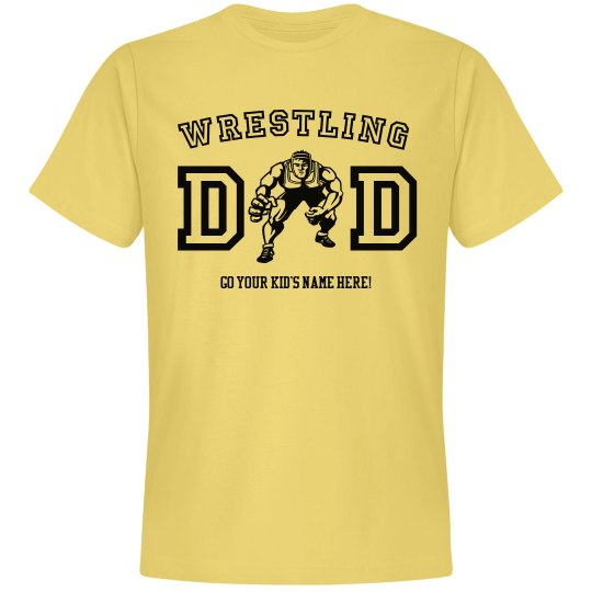 Add Your Kid's Name Wrestling Dad T-Shirt