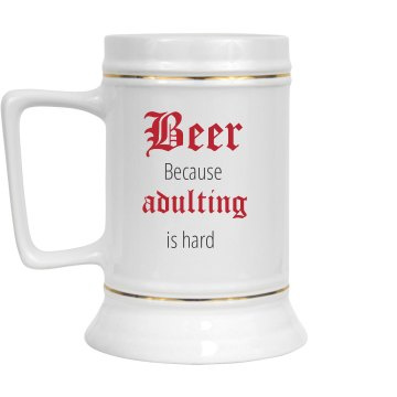 Adulting is hard - Beer
