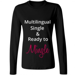 Multilingual, Single & Ready To Mingle Tee up to 4X