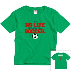 Soccer - Brother playes - no life - name and #