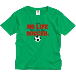 Soccer - brother playes - no life