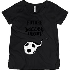 Future Soccer Mom - Maternity