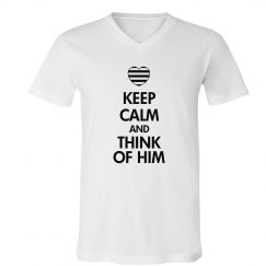 Keep Calm Think Of Him