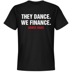 They Dance We Finance Dance Dad