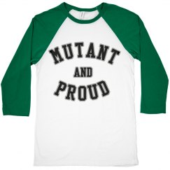 mutant and proud