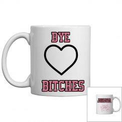 TheOutboundLiving BYE bitches COFFEE MUG LOVE